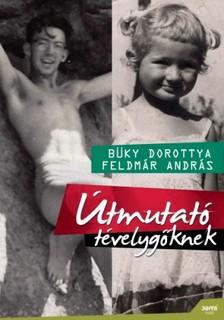 Feldmár András, Büky Dorottya - Útmutató tévelygőknek [eKönyv: epub, mobi]