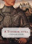 C. W. Gortner - A Tudorok titka<!--span style='font-size:10px;'>(G)</span-->