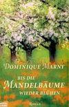 MARNY, DOMINIQUE - Bis die Mandelbäume wieder blühen [antikvár]