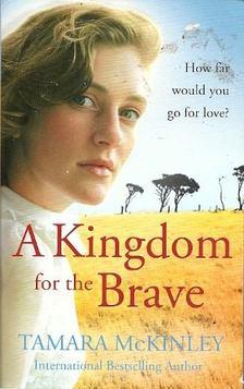 McKinley, Tamara - A Kingdom for the Brave [antikvár]