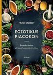 Fráter Erzsébet - Egzotikus piacokon -    Botanikai kalauz a trópusi haszonnövényekhez