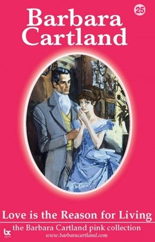 Barbara Cartland - Love Is The Reason For Living [eKönyv: epub, mobi]