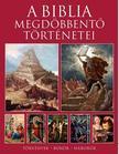 Michael Kerrigan - A BIBLIA MEGDÖBBENTŐ TÖRTÉNETEI