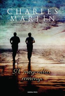 Charles Martin - A megváltás reménye