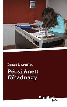 Dénes I. Anzelm - Pécsi Anett főhadnagy