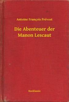 Prévost Antoine François - Die Abenteuer der Manon Lescaut [eKönyv: epub, mobi]
