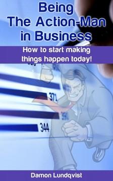 Lundqvist Damon - Being the Action-Man in Business [eKönyv: epub, mobi]