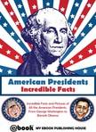 House My Ebook Publishing - American Presidents - Incredible Facts [eKönyv: epub, mobi]