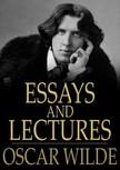 Oscar Wilde - Essays and Lectures [eKönyv: epub,  mobi]
