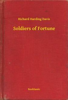 Harding Davis Richard - Soldiers of Fortune [eKönyv: epub, mobi]