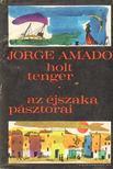 Jorge Amado - Holt tenger / Az éjszakai pásztorai [antikvár]