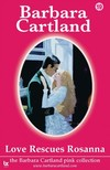 Barbara Cartland - Love Rescues Rosanna [eKönyv: epub,  mobi]