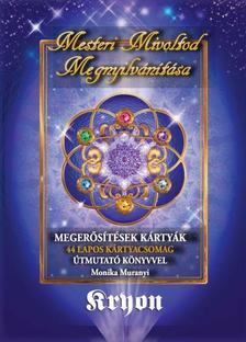 KRYON, Monica Muranyi - KRYON: Mesteri Mivoltod Megnyilvánítása - Megerősítések Kártyák