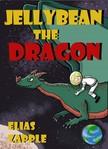 Ilaeira Misirlou Elias Zapple, - Jellybean the Dragon [eKönyv: epub, mobi]