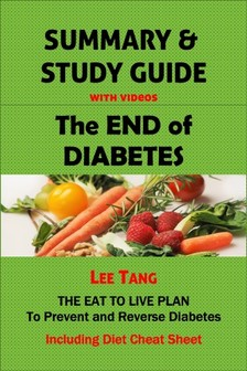 Tang Lee - Summary & Study Guide - The End of Diabetes [eKönyv: epub, mobi]