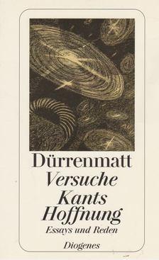 FRIEDRICH DÜRRENMATT - Versuche Kants Hoffnung [antikvár]