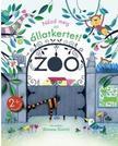 Anna Milbourne - Nézd meg az állatkertet!