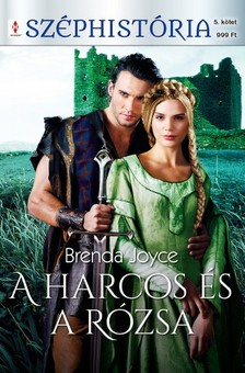 Brenda Joyce - A harcos és a rózsa (Felföldi rózsák 1.) [eKönyv: epub, mobi]