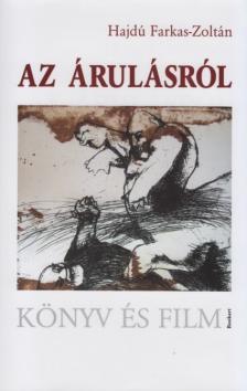 Hajdú Farkas-Zoltán - Az árulásról