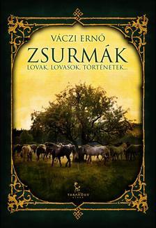 Váczi Ernő - Zsurmák - Lovak, lovasok, történetek... ###