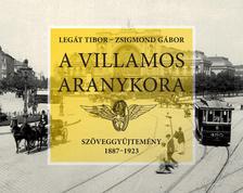 Legát Tibor - Zsigmond Gábor - A villamos aranykora