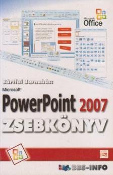BÁRTFAI BARNABÁS - PowerPoint 2007 zsebkönyv