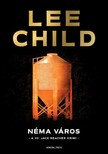 Lee Child - Néma város [eKönyv: epub, mobi]<!--span style='font-size:10px;'>(G)</span-->