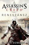 Oliver Bowden - Assassins Creed: Reneszánsz [eKönyv: epub, mobi]<!--span style='font-size:10px;'>(G)</span-->