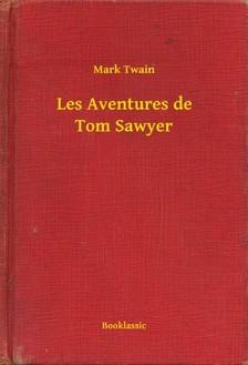 Mark Twain - Les Aventures de Tom Sawyer [eKönyv: epub, mobi]