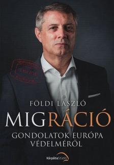 Földi László - Migráció - Gondolatok Európa védelméről
