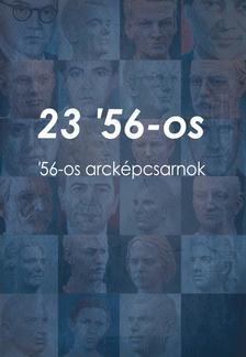 Kiss Adél, Oláh Katalin Kinga, Oláh mátyás László, Dr. Rácz János, Dr. Marossy Endre - 23 '56-os