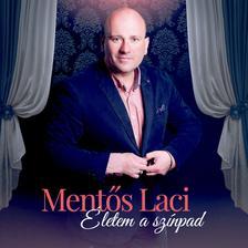 Mentős Laci - Mentős Laci: Életem a színpad (CD)