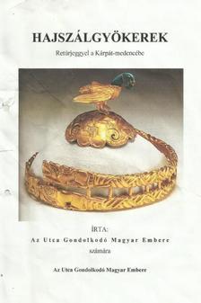 Mészárovits Tamás - Hajszálgyökerek - Retúrjeggyel a Kárpát-medencébe