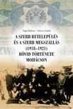 A szerb betelepülés és a szerb megszállás (1918-1921) rövid története Mohácson