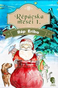 Rép Erika - Répácskai meséi 1.