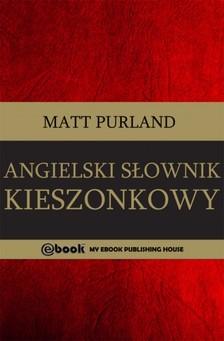 Purland Matt - Angielski S³ownik kieszonkowy [eKönyv: epub, mobi]