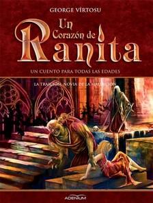 Vîrtosu George - Un Corazón de Ranita. 5° volumen. La traición, novia de la maldición [eKönyv: epub, mobi]