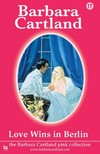 Barbara Cartland - Love Wins In Berlin [eKönyv: epub,  mobi]