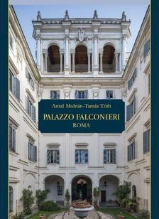 Antal Molnár, Tamás Tóth - Palazzo Falconieri. Roma - olasz nyelvű