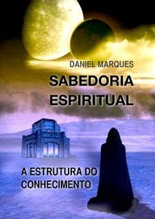 Marques Daniel - Sabedoria Espiritual [eKönyv: epub, mobi]