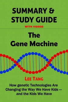 Tang Lee - Summary & Study Guide - The Gene Machine [eKönyv: epub, mobi]