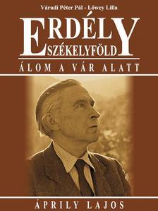 Váradi Péter Pál, Lőwey Lilla - Erdély - Székelyföld - Álom a vár alatt - Áprily Lajos
