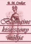 B. M. CROKER - Balmaine kisasszony múltja [eKönyv: epub, mobi]<!--span style='font-size:10px;'>(G)</span-->