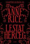 Anne Rice - Lestat herceg - Vámpírkrónikák<!--span style='font-size:10px;'>(G)</span-->