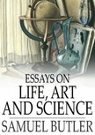 Butler, Samuel - Essays on Life,  Art and Science [eKönyv: epub,  mobi]