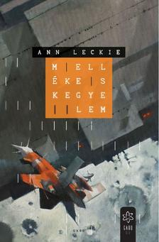 Ann Leckie - Mellékes kegyelem
