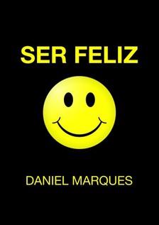 Marques Daniel - Ser Feliz [eKönyv: epub, mobi]