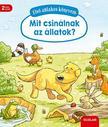 Susanne Gernhäuser - Első ablakos könyvem - Mit csinálnak az állatok?<!--span style='font-size:10px;'>(G)</span-->