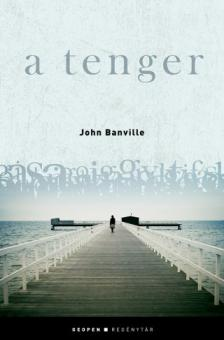 John Banville - A TENGER - GEOPEN REGÉNYTÁR