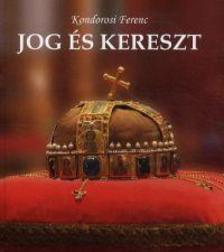 Kondorosi Ferenc - Jog és kereszt